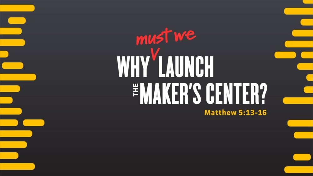 Why Must We Launch The Maker's Center? Image