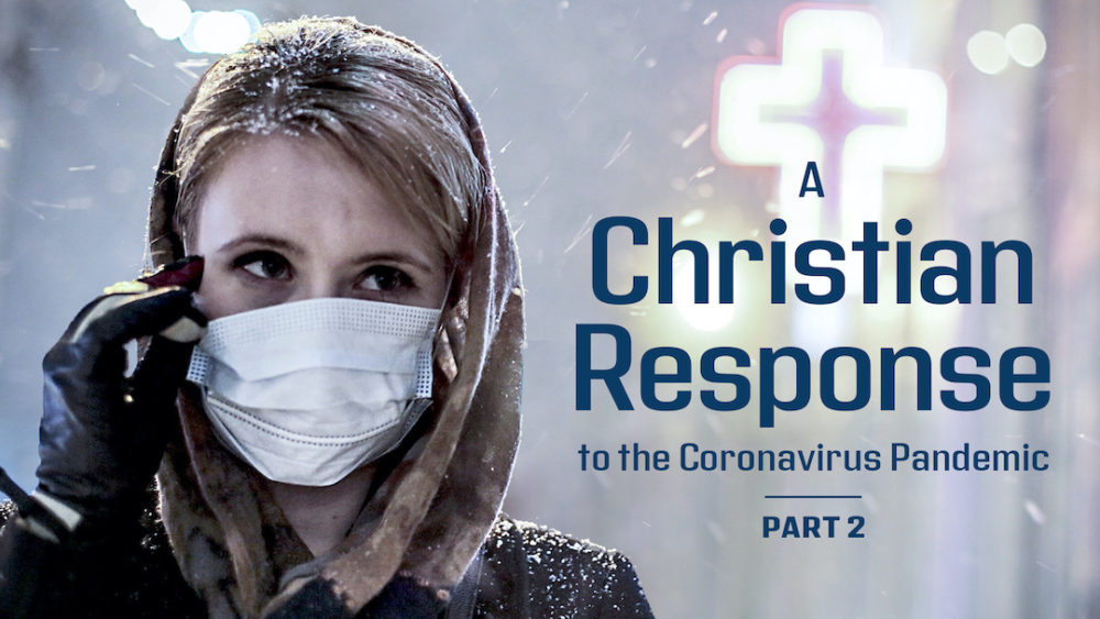 A Christian Response to the Coronavirus Pandemic, Part 2 Image