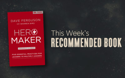 Book | Hero Maker: Five Essential Practices for Leaders to Multiply Leaders