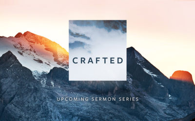 Sermon Series | Crafted