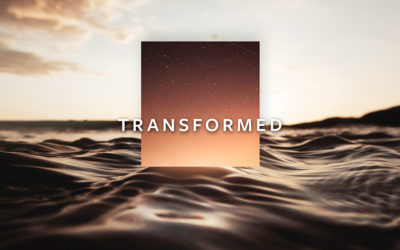 Sermon Series | Transformed