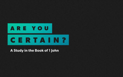 Sermon Series | Are You Certain?