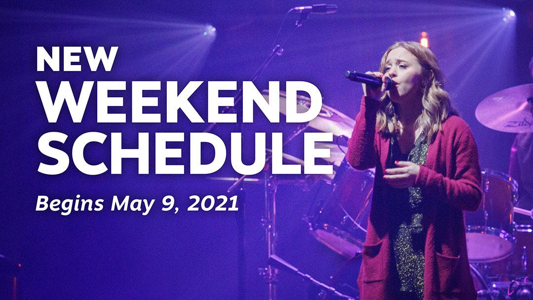 New Weekend Schedule Begins May 9