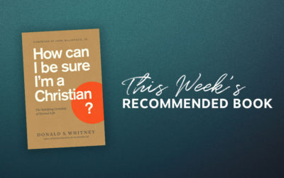 Resource | How Can I Be Sure I'm a Christian?: The Satisfying Certainty of Eternal Life
