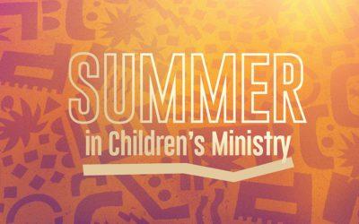 Summer in Children's Ministry