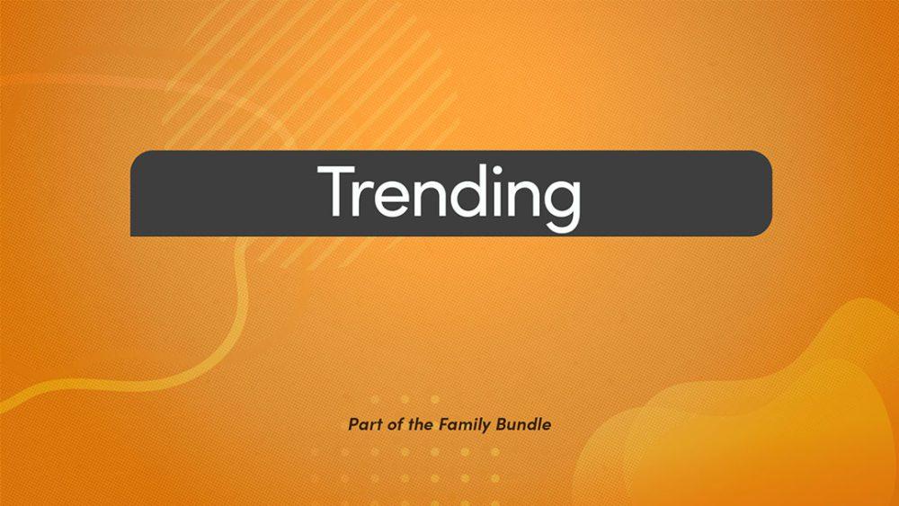 Family Bundle: Trending