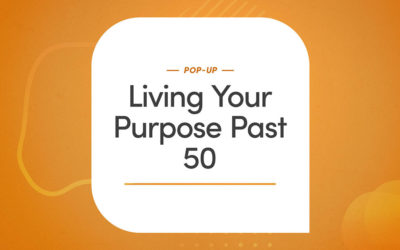 Living Your Purpose Past 50