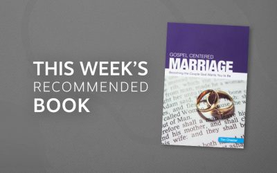 Resource | Gospel-Centered Marriage: Becoming the Couple God Wants You to Be